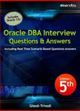 Oracle DBA Interview Questions and Answers : Including Real Time Scenario Based Questions Answers, Trivedi, Gitesh, Sr., 0615947840