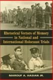 Rhetorical Vectors of Memory in National and International Holocaust Trials, Marouf A. Hasian, 0870137840