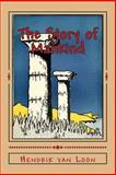 The Story of Mankind, Hendrik van Loon, 1500697842