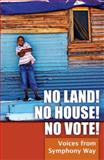 No Land! No House! No Vote! : Voices from Symphony Way, Symphony Way Pavement Dwellers, 1906387842