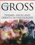 Themes, Issues and Debates in Psychology, Gross, Richard, 0340857846