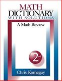 Math Dictionary with Solutions : A Math Review, Kornegay, Chris, 0761917845