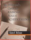 The Principal's Guide to Raising Math Achievement, McEwan, Elaine K., 0803967845