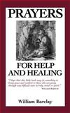 Prayers for Help and Healing, William Barclay, 0806627840