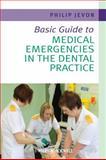 Basic Guide to Medical Emergencies in the Dental Practice, Jevon, Philip, 1405197846