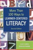 More Than 100 Ways to Learner-Centered Literacy, Lipton, Laura and Hubble, Deborah, 1412957842