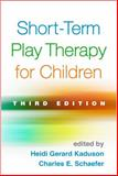 Short-Term Play Therapy for Children 3rd Edition