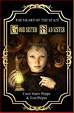 Good Sister, Bad Sister (first Book, Heart of the Staff), Carol Phipps and Tom Phipps, 1478227842