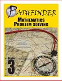 Pathfinder Mathematics Problem Solving Grade 3, Robert DeLuca, 1489597840