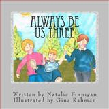 Always Be Us Three, Natalie Finnigan, 1495297845