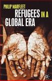 Refugees in a Global Era, Marfleet, Philip, 0333777840