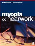 Myopia and Nearwork, Rosenfield, Mark and Gilmartin, Bernard, 0750637846