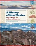 A History of New Mexico, Calvin A. Roberts and Susan A. Roberts, 0826347843