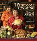 Heirloom Cooking with the Brass Sisters, Marilynn Brass and Sheila Brass, 1579127843