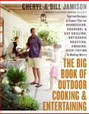 The Big Book of Outdoor Cooking and Entertaining, Cheryl Alters Jamison and Bill Jamison, 0060737840