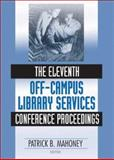 The Eleventh Off-Campus Library Services Conference Proceedings, Mahoney, Patrick, 0789027844
