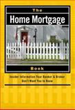 The Home Mortgage Book, Dale Mayer, 0910627843