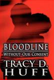 Bloodline, Tracy D. Huff, 1462677843