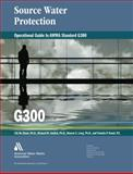 Operational Guide to AWWA Standard G300 : Source Water Protection, Cham, Chi Ho and Gullick, Richard W., 1583217843