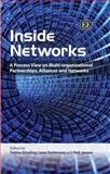Inside Networks : A Process View on Multi-Organisational Partnerships, Alliances and Networks, Gossling, Tobias and Oerlemans, Leon, 184542784X