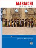 Mariachi Philharmonic (Mariachi in the Traditional String Orchestra), John Nieto and Bob Phillips, 0739037854