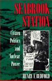 Seabrook Station : Citizen Politics and Nuclear Power, Bedford, Henry F., 0870237853