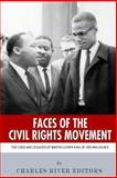 Faces of the Civil Rights Movement, Charles River Editors, 1494247852