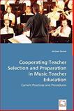 Cooperating Teacher Selection and Preparation in Music Teacher Education, Michael Zemek, 3639057856