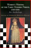 Women's Writing of the Early Modern Period : 1588-1688: an Anthology, Hodgson-Wright, Stephanie, 0231127855