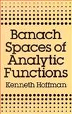 Banach Spaces of Analytic Functions 9780486657851