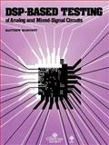 DSP-Based Testing of Analog and Mixed-Signal Circuits, Mahoney, Matthew, 0818607858