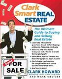 Clark Smart Real Estate, Clark Howard and Mark Meltzer, 140130785X