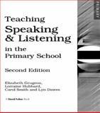 Teaching, Speaking and Listening in Primary School, Elizabeth Grugeon and Lorraine Hubbard, 1853467855