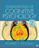 Fundamentals of Cognitive Psychology, Kellogg, Ronald T., 1412977851