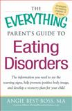 The Everything Parent's Guide to Eating Disorders, Angie Best-Boss, 1440527857