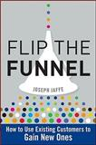 Flip the Funnel, Joseph Jaffe, 0470487852