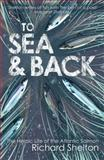 To Sea and Back, Richard Shelton, 1843547856