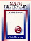 Math Dictionary with Solutions : A Math Review, Kornegay, Chris, 0761917853