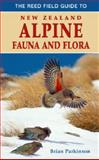 The Reed Field Guide to New Zealand Alpine Fauna and Flora, Brian Parkinson, 0790007851