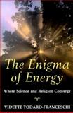 The Enigma of Energy, Vidette Todaro-Franceschi, 0824517857