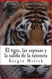 El Tigre, Las Esposas y la Salida de la Ratonera, Sergio Melich, 149543785X