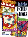 Fabric Picture Books, Gwen Marston and Shelley L.  Hawkins, 1574327852