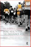 Endurance Paradox : Bone Health for the Endurance Athlete, Whipple, Thomas J. and Eckhardt, Robert B., 1611327857