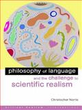 Philosophy of Language and the Challenge to Scientific Realism, Christopher Norris, 0415327857