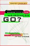 Where Does the Weirdness Go?, David Lindley, 0465067859