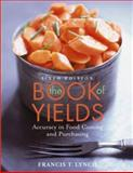 The Book of Yields : Accuracy in Food Costing and Purchasing, Lynch, Francis T., 047145785X