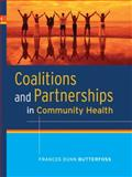 Coalitions and Partnerships in Community Health, Butterfoss, Frances Dunn, 0787987859