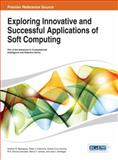 Exploring Innovative and Successful Applications of Soft Computing, Masegosa, 146664785X
