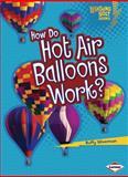 How Do Hot Air Balloons Work?, Buffy Silverman, 1467707856