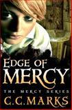 Edge of Mercy, C. C. Marks, 1479377856